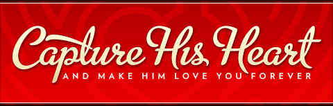Capture His Heart eBook and Make Him Love You Forever