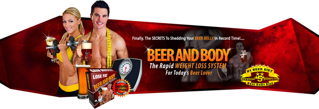 Beer and Body Weight Loss System or Beer Body Deit Weight Loss Guide