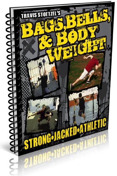 Click Here to Download Bags, Bells and Bodyweight Training System PDF by Travis Stoetzel