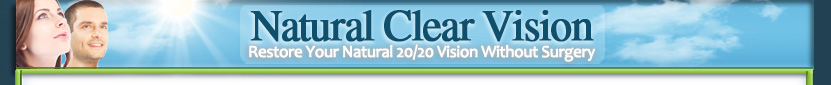 How to Improve Vision using Natural Clear Vision